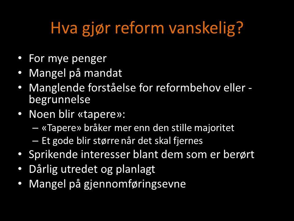 Hva gjør reform vanskelig.