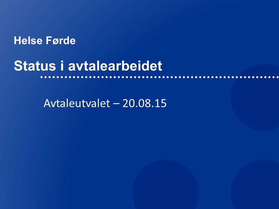 Helse Førde Status i avtalearbeidet Avtaleutvalet – 20.08.15