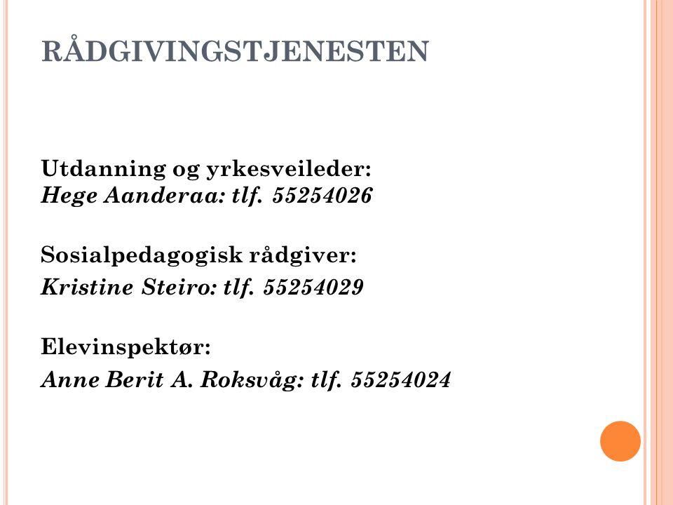 RÅDGIVINGSTJENESTEN Utdanning og yrkesveileder: Hege Aanderaa: tlf.