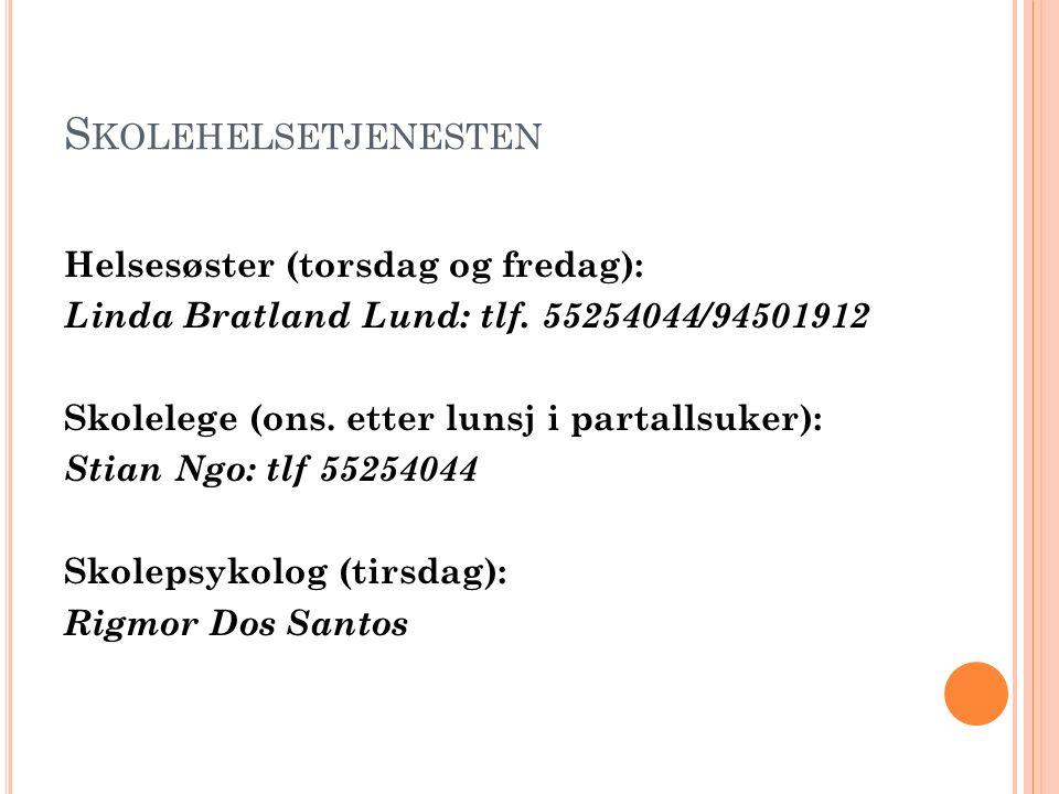 S KOLEHELSETJENESTEN Helsesøster (torsdag og fredag): Linda Bratland Lund: tlf.