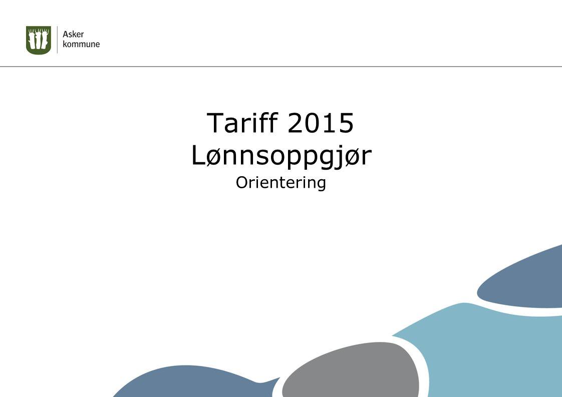 Tariff 2015 Lønnsoppgjør Orientering