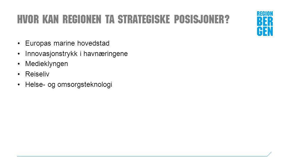 Hvor kan regionen ta strategiske posisjoner.