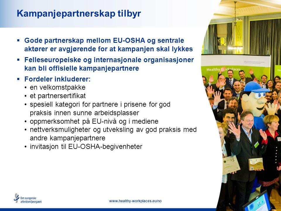 16 www.healthy-workplaces.eu/no Kampanjepartnerskap tilbyr  Gode partnerskap mellom EU-OSHA og sentrale aktører er avgjørende for at kampanjen skal lykkes  Felleseuropeiske og internasjonale organisasjoner kan bli offisielle kampanjepartnere  Fordeler inkluderer: en velkomstpakke et partnersertifikat spesiell kategori for partnere i prisene for god praksis innen sunne arbeidsplasser oppmerksomhet på EU-nivå og i mediene nettverksmuligheter og utveksling av god praksis med andre kampanjepartnere invitasjon til EU-OSHA-begivenheter