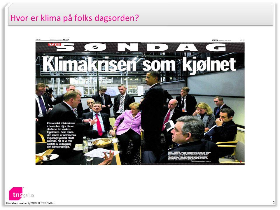 3 Klimabarometer 2/2010. © TNS Gallup. Hva mener folk om konsekvenser i Norge – og gjør de noe?