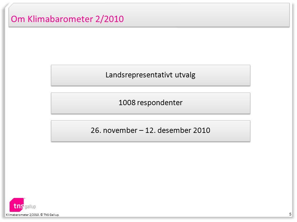 26 Klimabarometer 2/2010. © TNS Gallup. Takk for meg! Daniel.Rees@tns-gallup.no