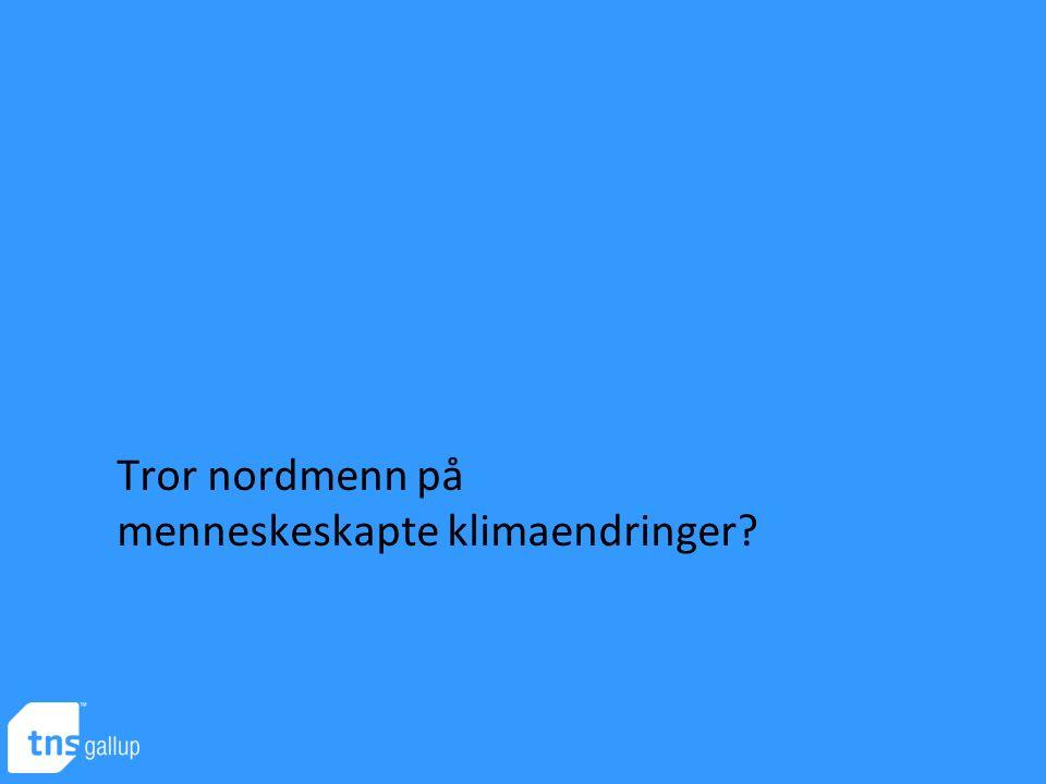 Tror nordmenn på menneskeskapte klimaendringer