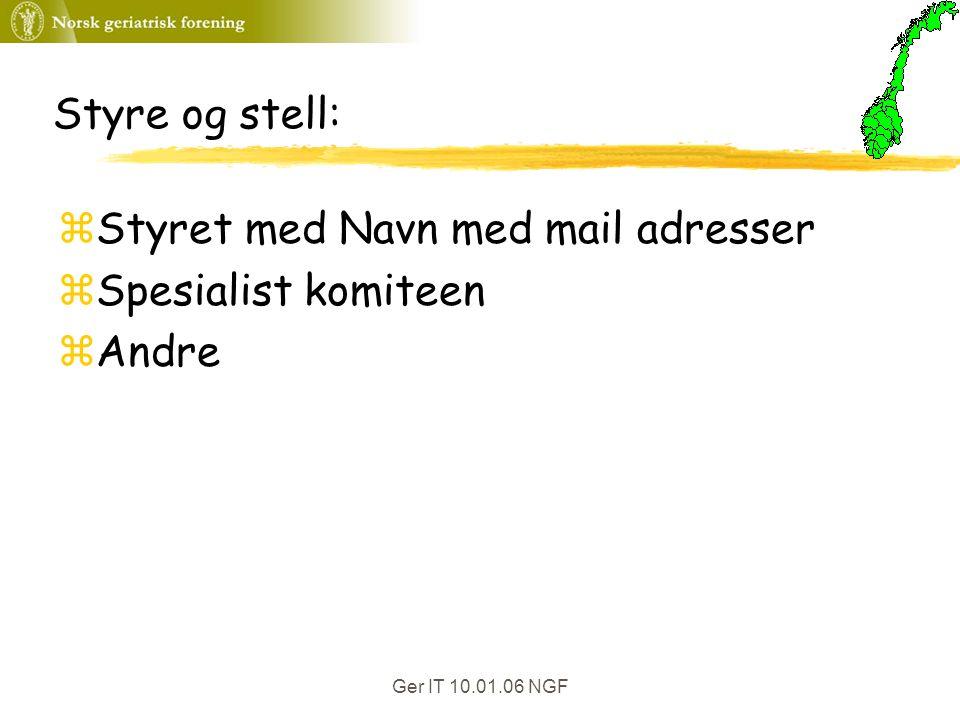 Ger IT 10.01.06 NGF Styre og stell: zStyret med Navn med mail adresser zSpesialist komiteen zAndre