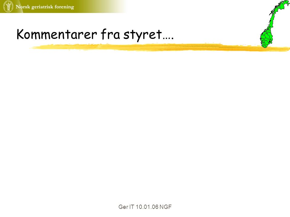 Ger IT 10.01.06 NGF Kommentarer fra styret….