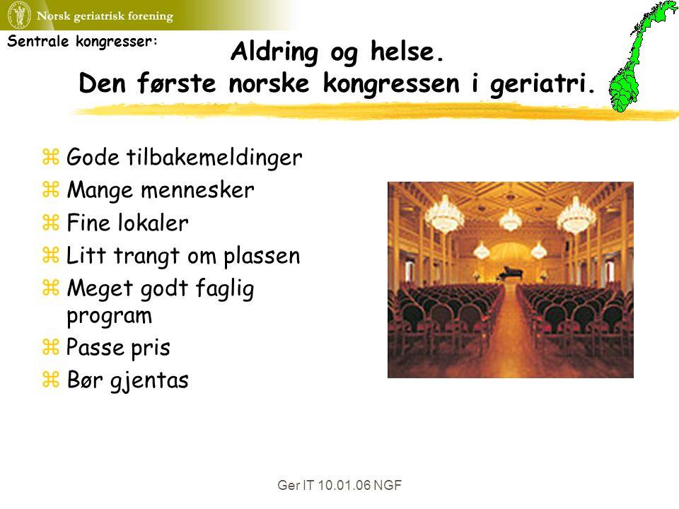Ger IT 10.01.06 NGF Aldring og helse. Den første norske kongressen i geriatri.