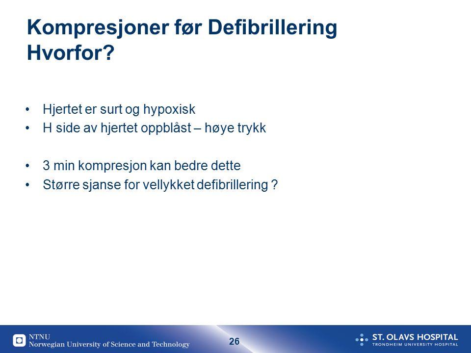 26 Kompresjoner før Defibrillering Hvorfor.