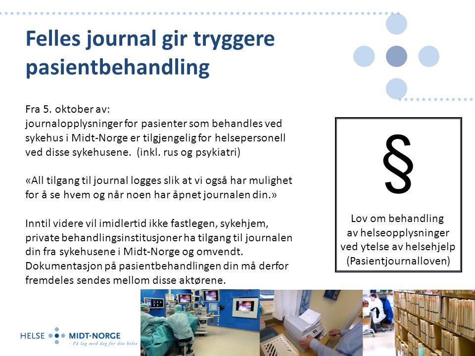 Felles journal gir tryggere pasientbehandling Fra 5.