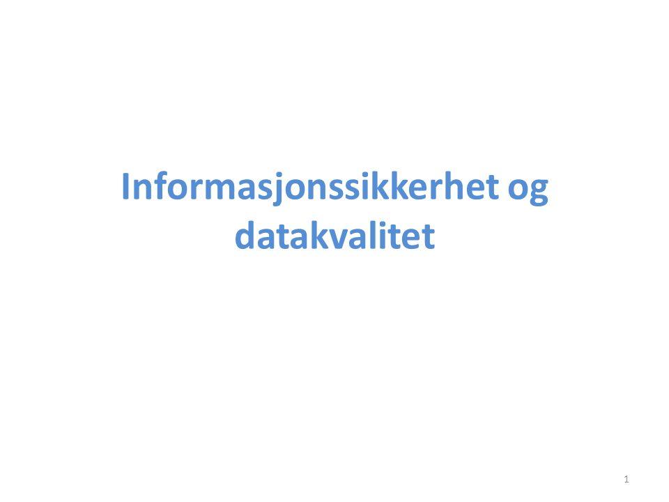Informasjonssikkerhet og datakvalitet 1