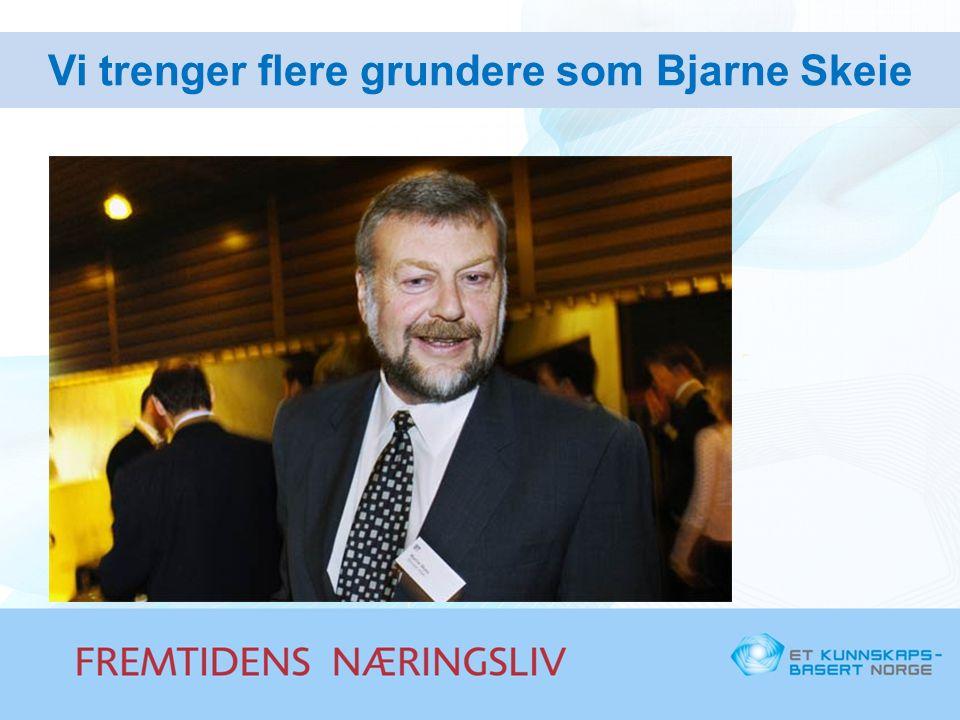 Vi trenger flere grundere som Bjarne Skeie