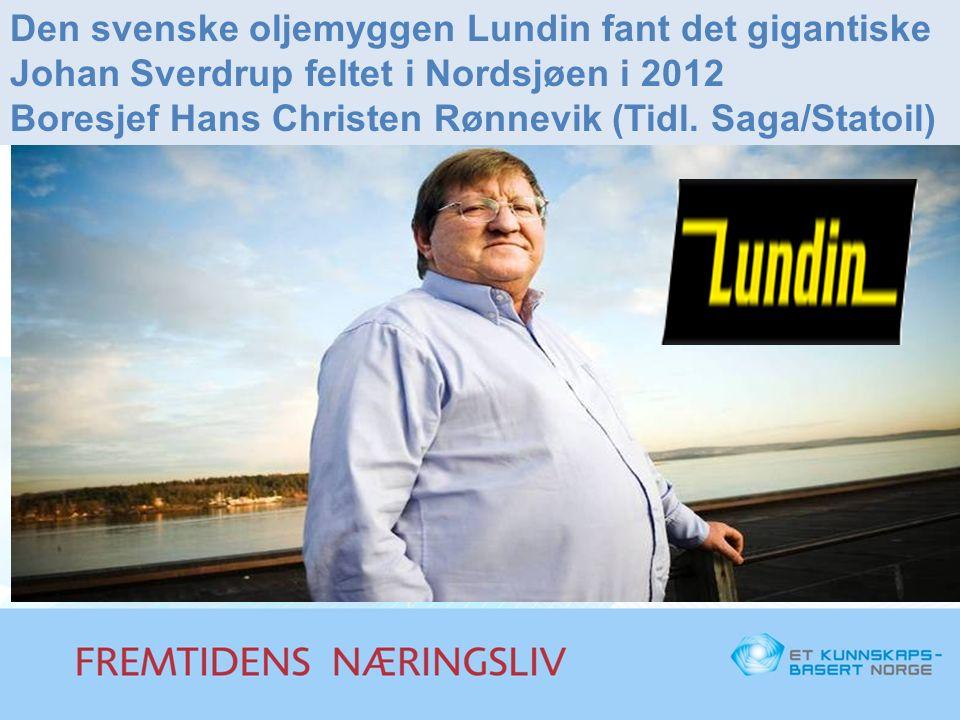 Den svenske oljemyggen Lundin fant det gigantiske Johan Sverdrup feltet i Nordsjøen i 2012 Boresjef Hans Christen Rønnevik (Tidl.
