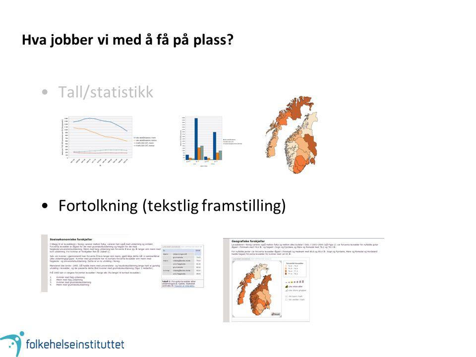 Hva jobber vi med å få på plass Tall/statistikk Fortolkning (tekstlig framstilling)
