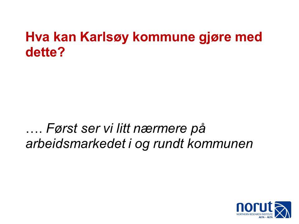 Hva kan Karlsøy kommune gjøre med dette. ….