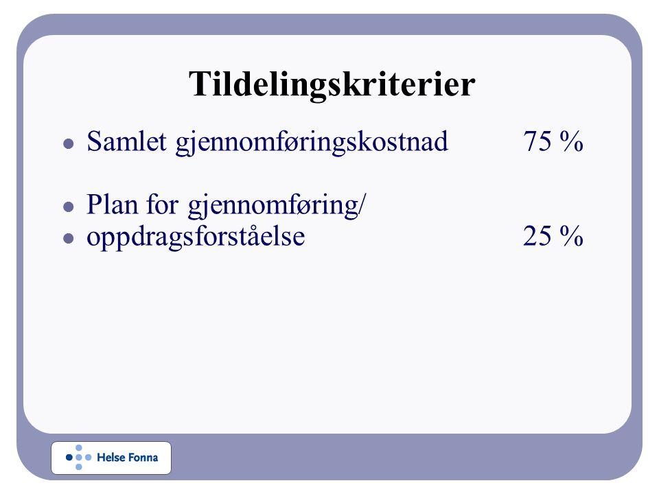 Tildelingskriterier Samlet gjennomføringskostnad75 % Plan for gjennomføring/ oppdragsforståelse25 %