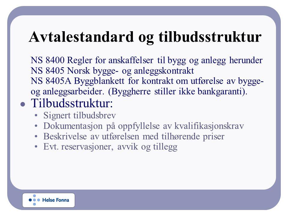 Avtalestandard og tilbudsstruktur NS 8400 Regler for anskaffelser til bygg og anlegg herunder NS 8405 Norsk bygge- og anleggskontrakt NS 8405A Byggblankett for kontrakt om utførelse av bygge- og anleggsarbeider.