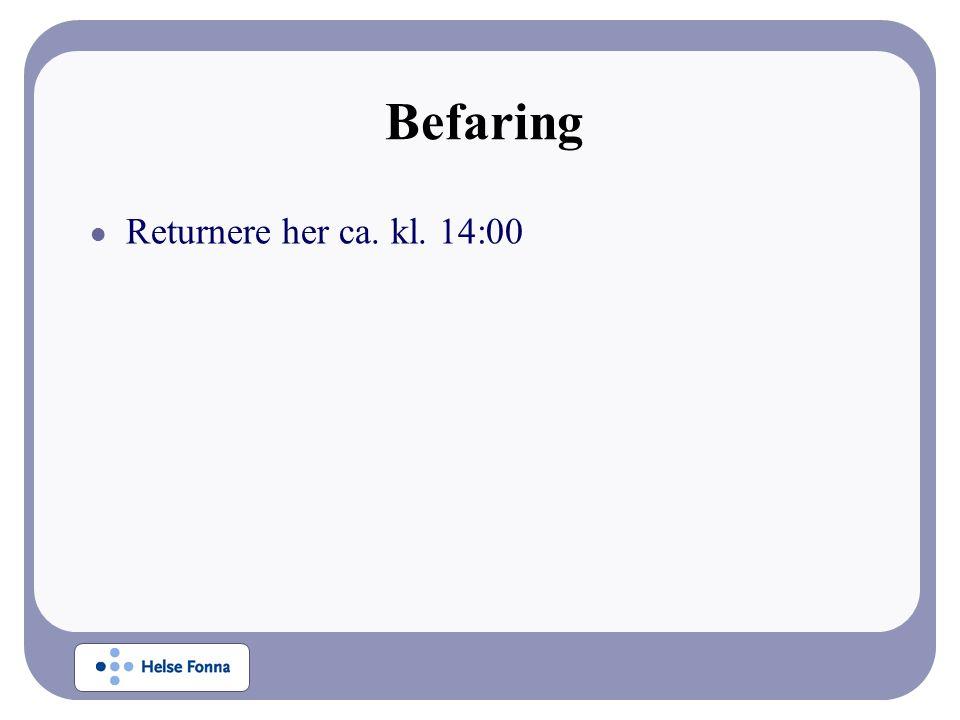 Befaring Returnere her ca. kl. 14:00