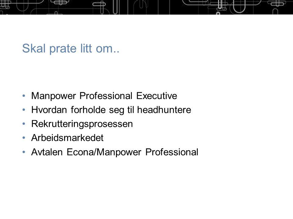 Litt om oss Manpower Professional Executive er et av Norges største rekrutteringsbyråer og rekrutterer ledere, toppledere og nøkkelpersonell til ulike stillinger i norsk næringsliv.