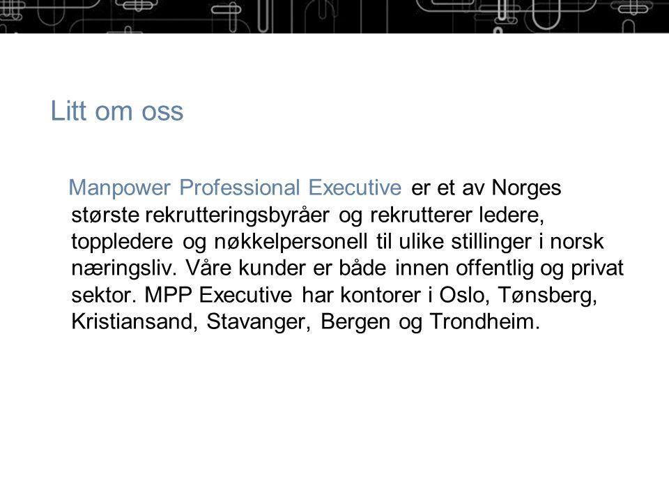Manpowers Talent Shortage-undersøkelse TREND 1: DEMOGRAFI / TALENT MISMATCH Norge De 10 vanskeligste jobbene å finne arbeidskraft til: 1.Faglærte anleggsarbeidere 2.Ingeniører 3.Kokker 4.Mellomledere 5.Sjåfører 6.Rengjøringspersonell 7.Regnskaps- og økonomimedarbeidere 8.Forsikringsmedarbeidere 9.IT-medarbeidere 10.Ledere