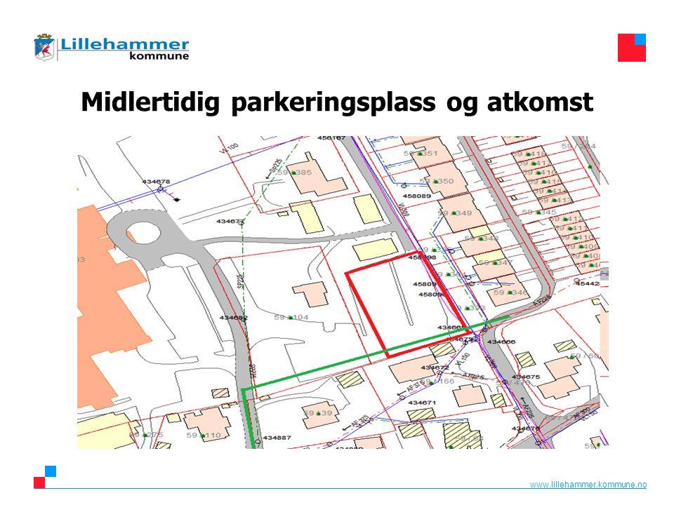www.lillehammer.kommune.no Midlertidig parkeringsplass og atkomst