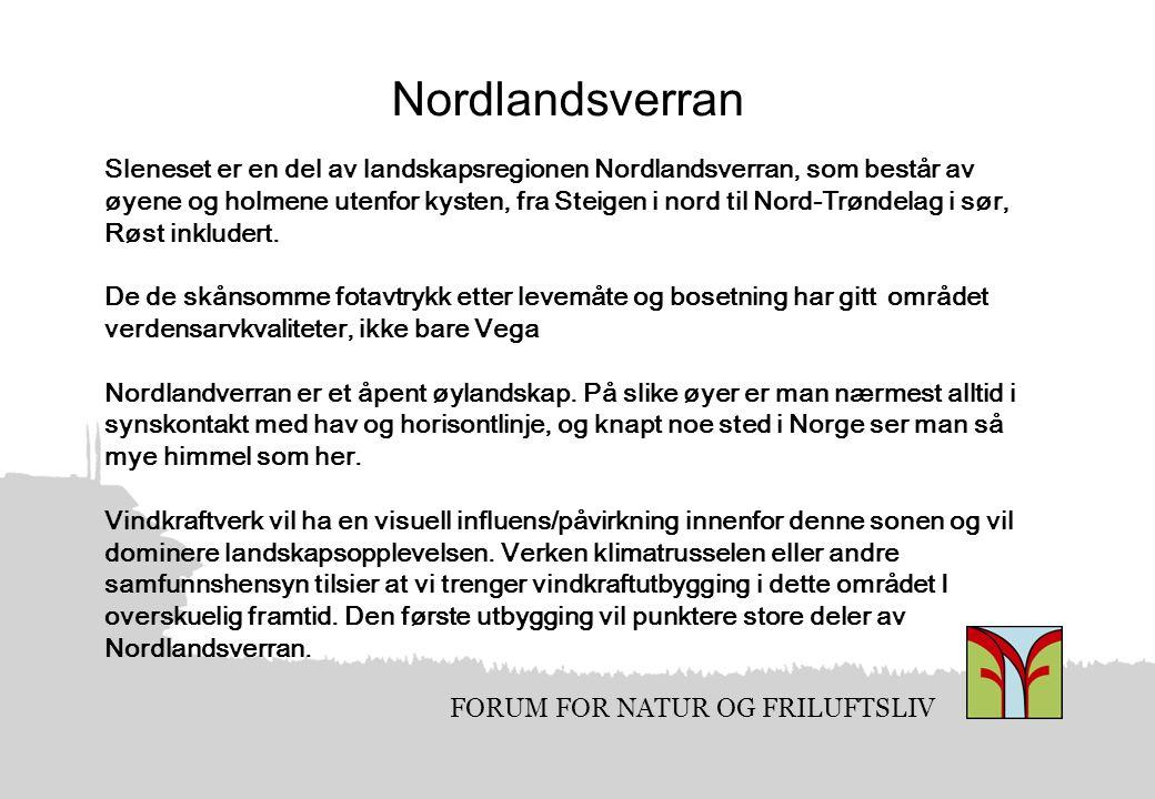 FORUM FOR NATUR OG FRILUFTSLIV Nordlandsverran Sleneset er en del av landskapsregionen Nordlandsverran, som består av øyene og holmene utenfor kysten, fra Steigen i nord til Nord-Trøndelag i sør, Røst inkludert.