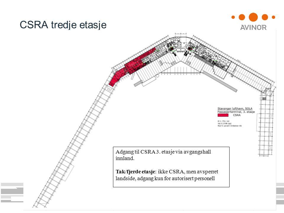 CSRA tredje etasje Adgang til CSRA 3. etasje via avgangshall innland.