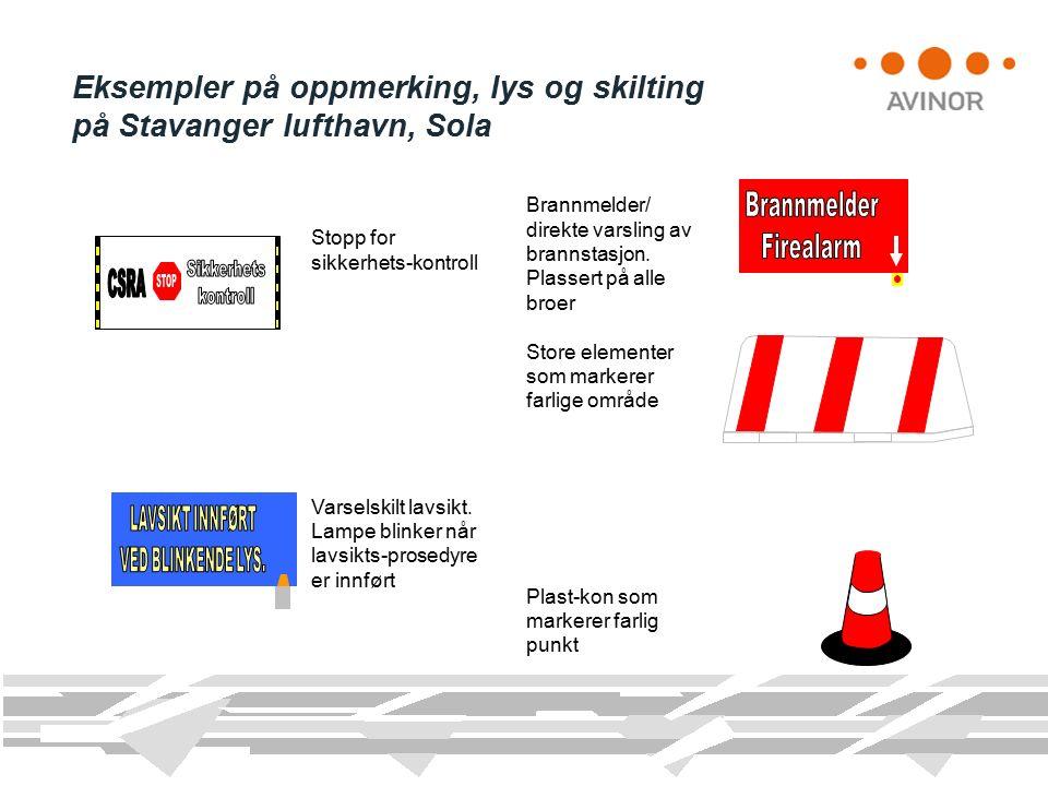 Eksempler på oppmerking, lys og skilting på Stavanger lufthavn, Sola Stopp for sikkerhets-kontroll Varselskilt lavsikt.