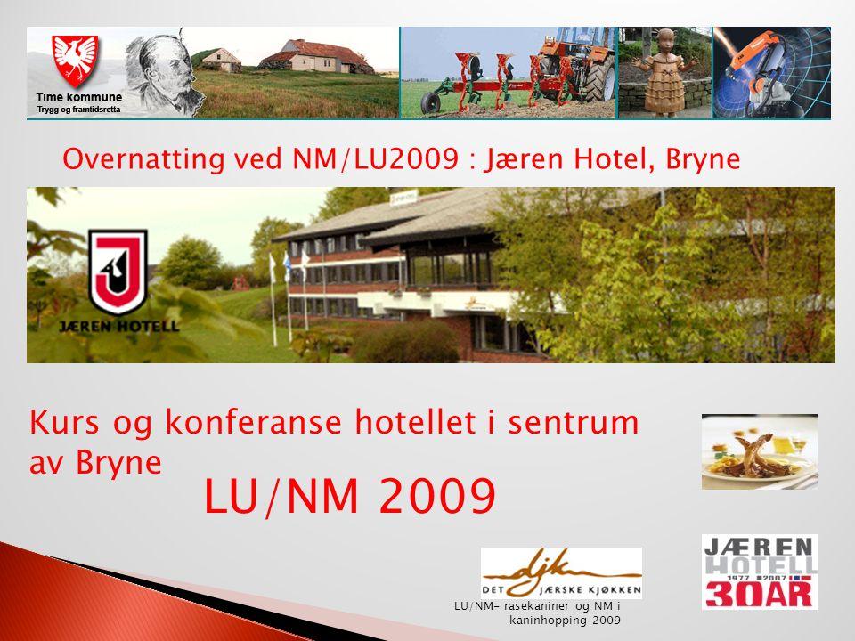 Overnatting ved NM/LU2009 : Jæren Hotel, Bryne Kurs og konferanse hotellet i sentrum av Bryne LU/NM- rasekaniner og NM i kaninhopping 2009 LU/NM 2009