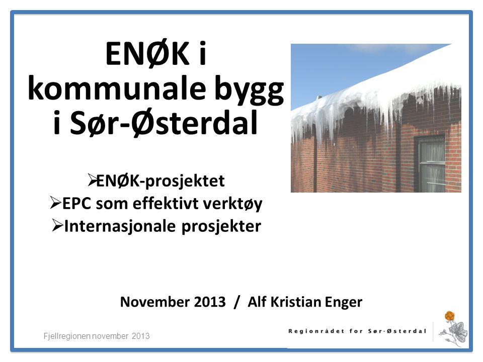 ElverumRegionens NæringsUtvikling Sør-Østerdal : Fjellregionen november 2013 Samlet: - Ca 35.000 innb.