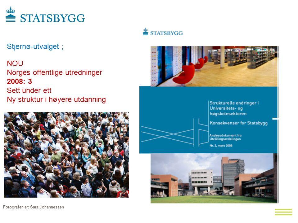 NOU Norges offentlige utredninger 2008: 3 Sett under ett Ny struktur i høyere utdanning Stjernø-utvalget ; Fotografen er: Sara Johannessen