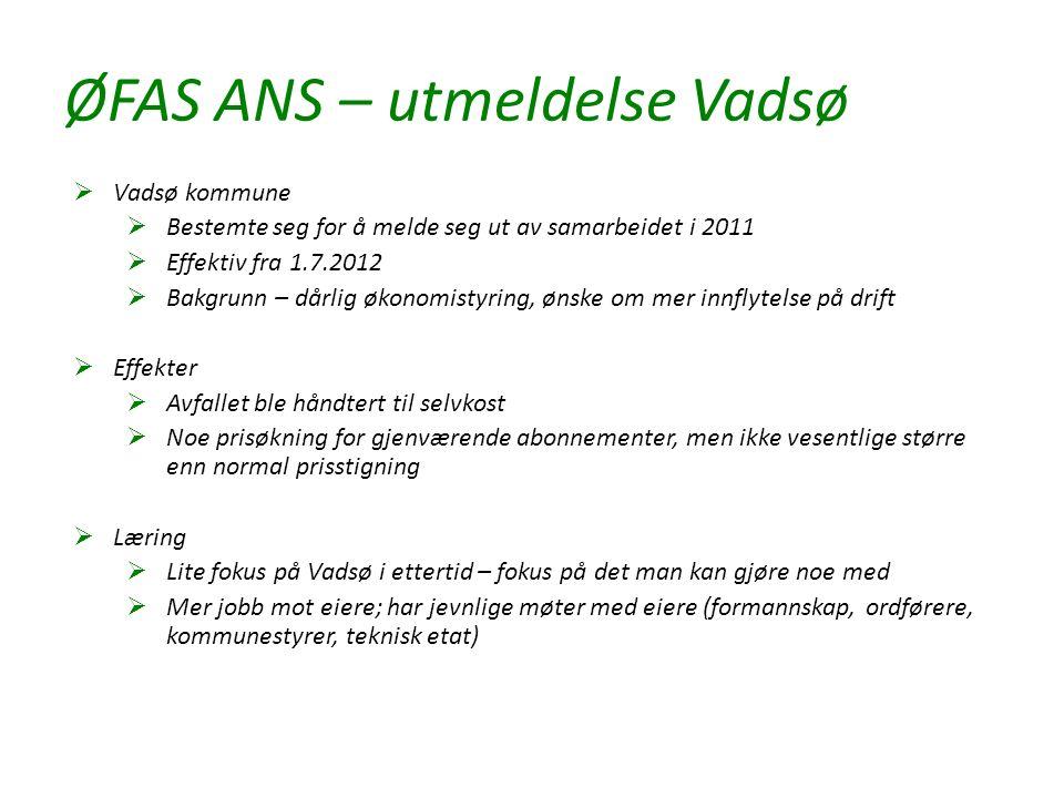 ØFAS ANS – utmeldelse Vadsø  Vadsø kommune  Bestemte seg for å melde seg ut av samarbeidet i 2011  Effektiv fra 1.7.2012  Bakgrunn – dårlig økonom