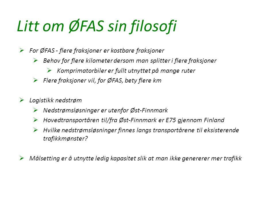 Litt om ØFAS sin filosofi  For ØFAS - flere fraksjoner er kostbare fraksjoner  Behov for flere kilometer dersom man splitter i flere fraksjoner  Ko