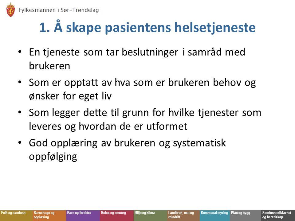 Folk og samfunnBarnehage og opplæring Barn og foreldreHelse og omsorgMiljø og klimaLandbruk, mat og reindrift Kommunal styringPlan og byggSamfunnssikkerhet og beredskap 2.