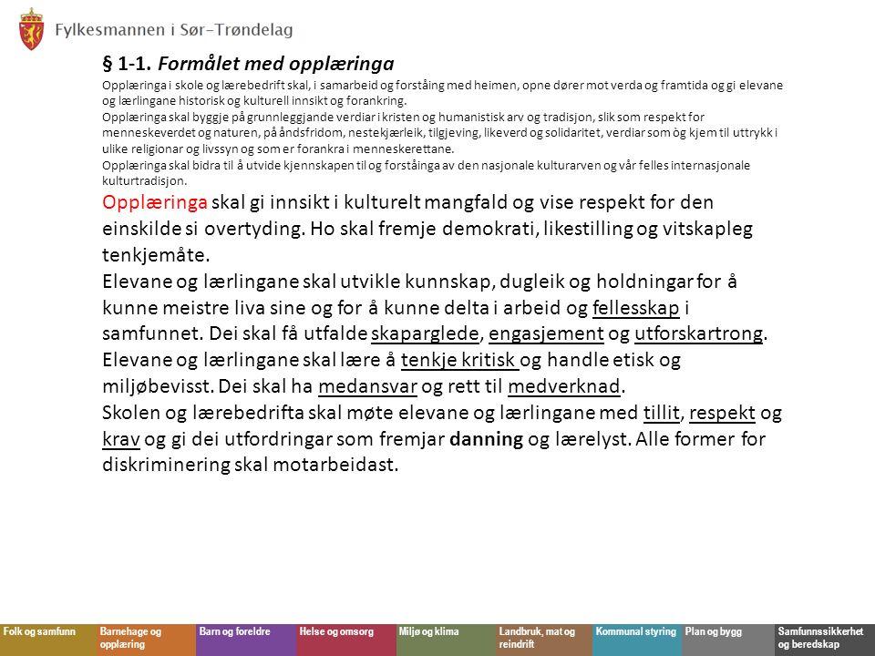 Folk og samfunnBarnehage og opplæring Barn og foreldreHelse og omsorgMiljø og klimaLandbruk, mat og reindrift Kommunal styringPlan og byggSamfunnssikkerhet og beredskap § 1-1.