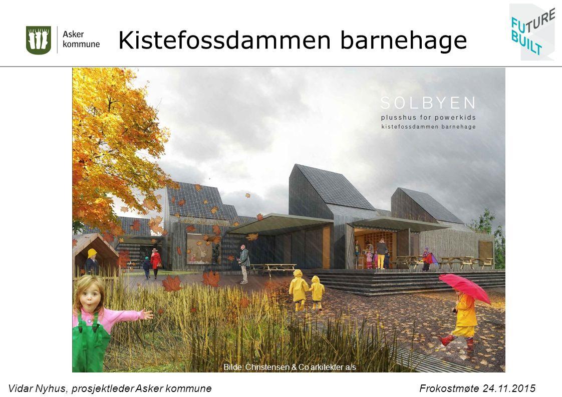 Kistefossdammen barnehage Vidar Nyhus, prosjektleder Asker kommune Frokostmøte 24.11.2015 Bilde: Christensen & Co arkitekter a/s