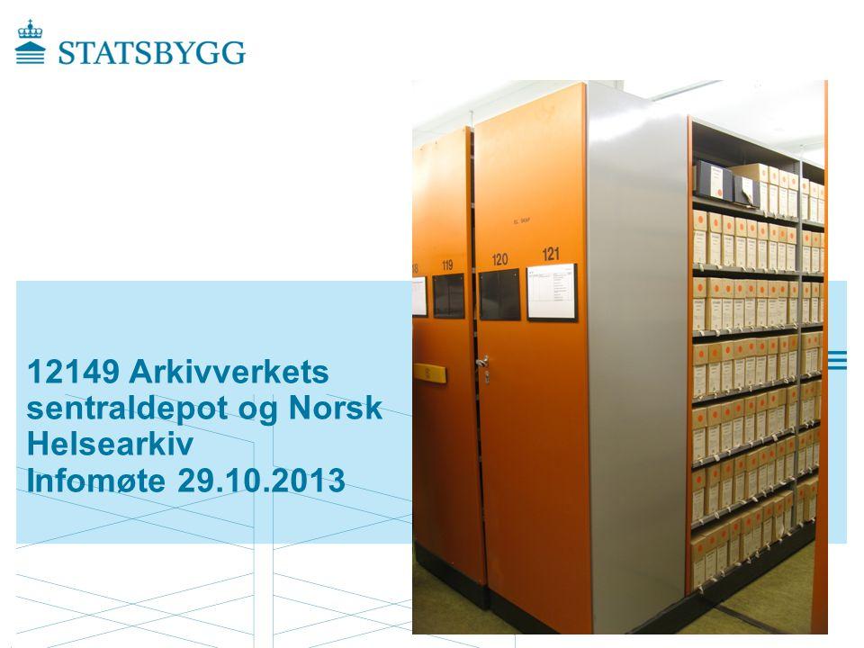 12149 Arkivverkets sentraldepot og Norsk Helsearkiv Infomøte 29.10.2013