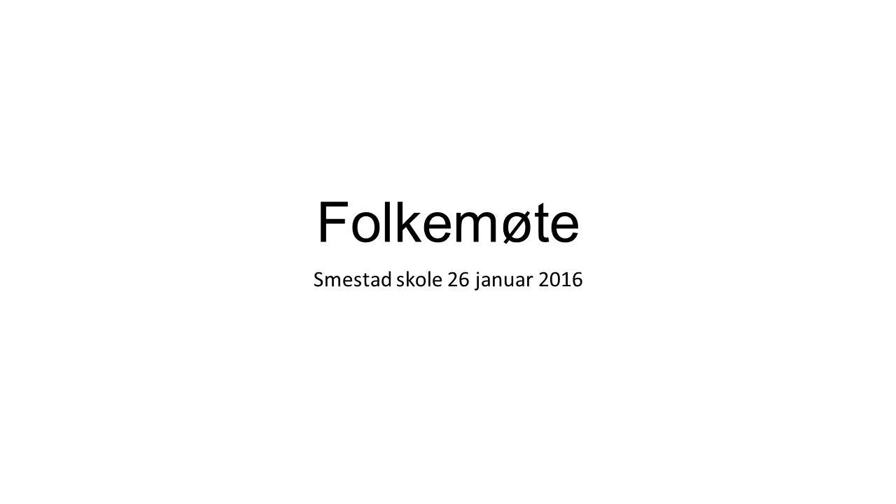 Folkemøte Smestad skole 26 januar 2016