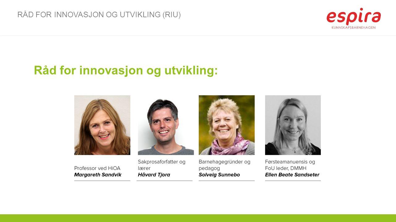 RÅD FOR INNOVASJON OG UTVIKLING (RIU) Råd for innovasjon og utvikling: