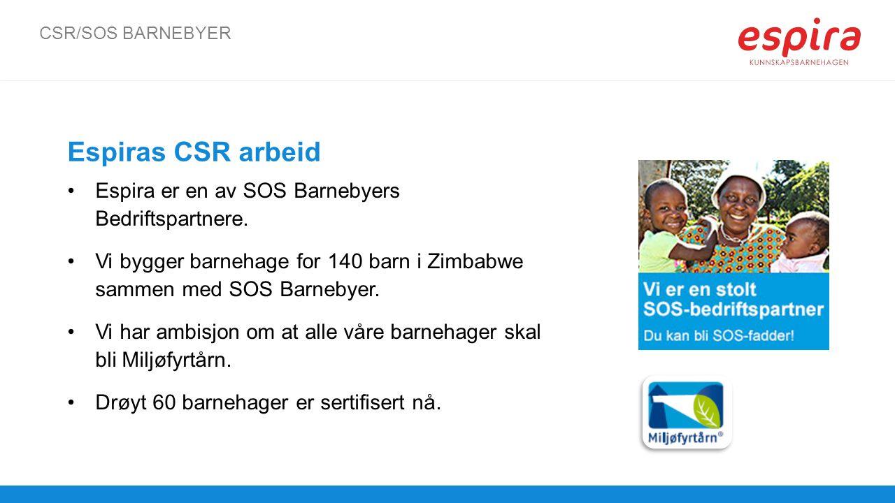 CSR/SOS BARNEBYER Espira er en av SOS Barnebyers Bedriftspartnere. Vi bygger barnehage for 140 barn i Zimbabwe sammen med SOS Barnebyer. Vi har ambisj