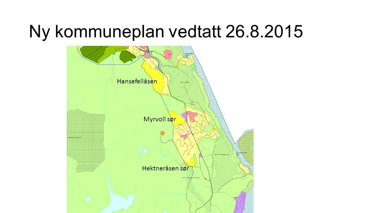 Ny kommuneplan vedtatt 26.8.2015 Hansefellåsen Myrvoll sør Hektneråsen sør