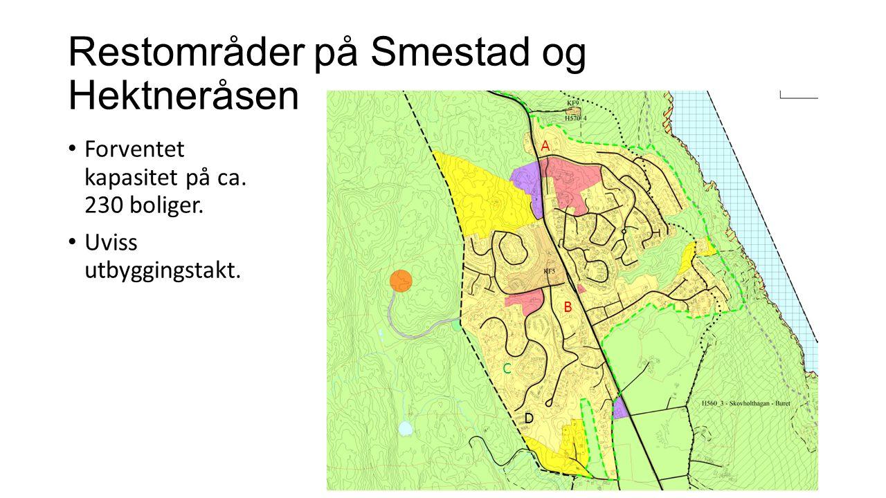 Restområder på Smestad og Hektneråsen Forventet kapasitet på ca. 230 boliger. Uviss utbyggingstakt. A B C D