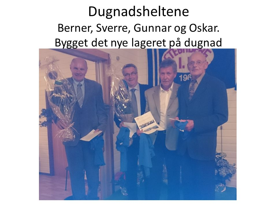 Dugnadsheltene Berner, Sverre, Gunnar og Oskar. Bygget det nye lageret på dugnad