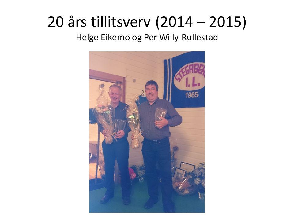20 års tillitsverv (2014 – 2015) Helge Eikemo og Per Willy Rullestad