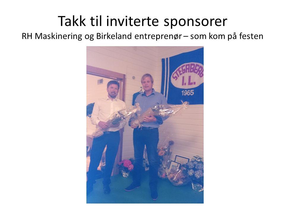 Takk til inviterte sponsorer RH Maskinering og Birkeland entreprenør – som kom på festen