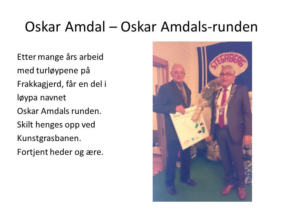 Oskar Amdal – Oskar Amdals-runden Etter mange års arbeid med turløypene på Frakkagjerd, får en del i løypa navnet Oskar Amdals runden. Skilt henges op