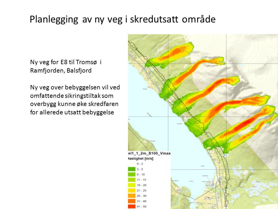 Planlegging av ny veg i skredutsatt område Ny veg for E8 til Tromsø i Ramfjorden, Balsfjord Ny veg over bebyggelsen vil ved omfattende sikringstiltak som overbygg kunne øke skredfaren for allerede utsatt bebyggelse