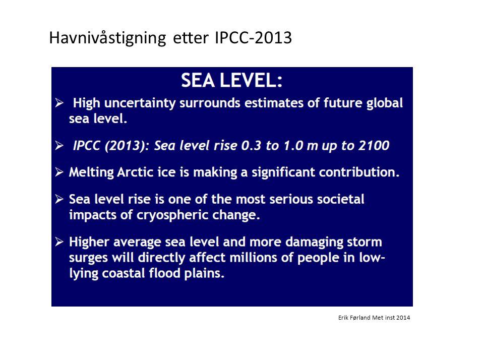 Havnivåstigning etter IPCC-2013 Erik Førland Met inst 2014