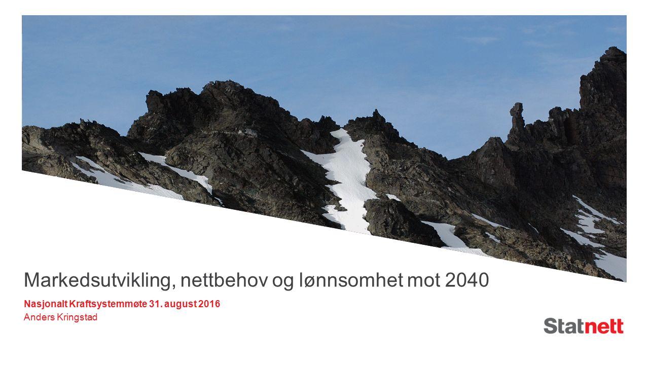 Markedsutvikling, nettbehov og lønnsomhet mot 2040 Anders Kringstad Nasjonalt Kraftsystemmøte 31.